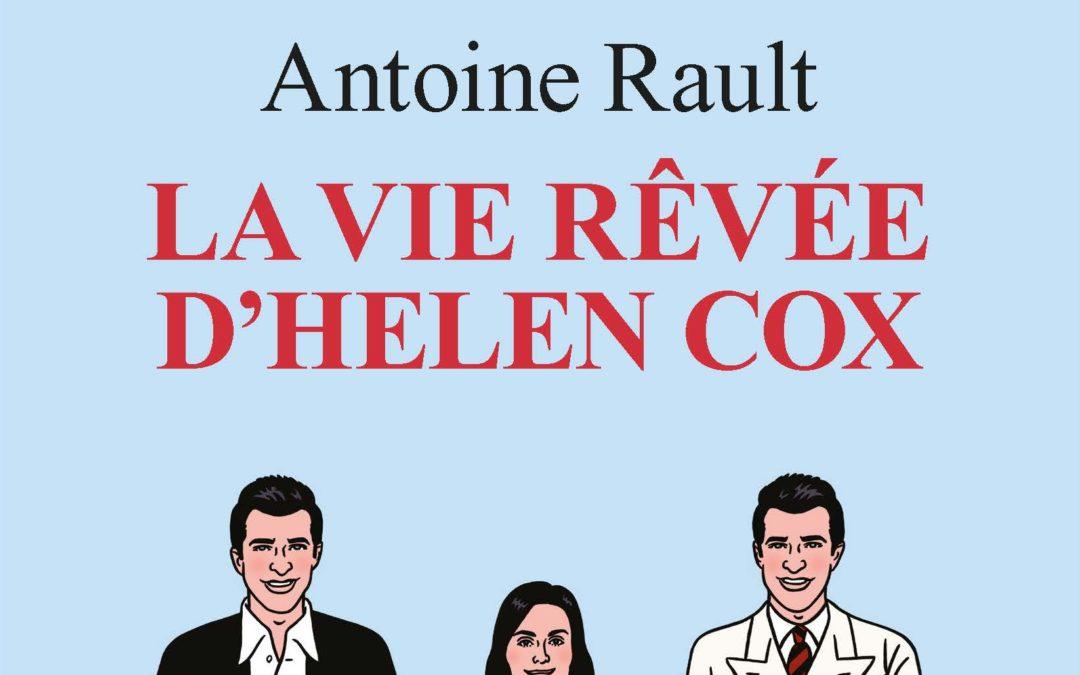 """""""La vie rêvée d'Helen Cox"""" à partir du 21 septembre 2018 à 19H au théâtre La Bruyère à Paris. Et en vente dans les librairies!"""